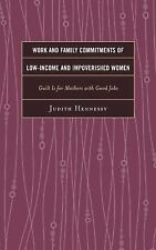 WORK AND FAMILY COMMITMENTS OF LOW-INCOME AND IMPOVERISHED WOMEN