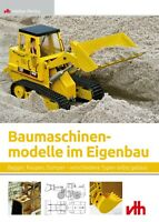 Baumaschinenmodelle im Eigenbau