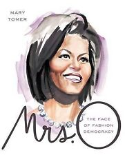 Mrs O: The Face of Fashion Democracy by Mary Tomer (Hardback, 2009)