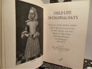 Child Life in Colonial Days Alice Earle Baby Children Childhood Colony Colonies