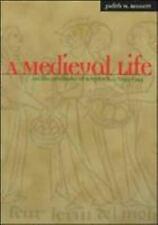 A Medieval Life : Cecilia Penifader of Brigstock, C. 1295-1344 by Judith M. Benn