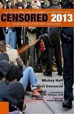 Censored 2013: The Top Censored Stories and Media Analysis of 2011-2012 (Censore