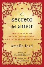 El secreto del amor: Descubre el poder de la ley de atracción y encuentra al