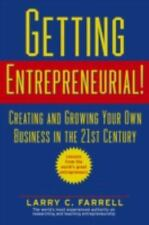 Getting Entrepreneurial!: Creating and Growing Your Own Business in the 21st