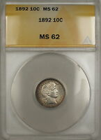 1892 Barber Silver Dime 10c ANACS MS-62 (Better Coin) Toned Rim