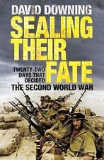 Sealing Their Fate: 22 Days That Decided the Second World War,David Downing