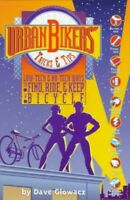 Urban Bikers' Tricks and Tips: Low-tech and No-tec... by Glowacz, Dave Paperback