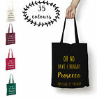 Tote Bag Shopper Oh No Have I Bought Prosecco Cotton Shopping Funny Monday New
