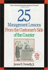 25 Management Lessons From the Customer's Side of the Counter Donnell, James H.