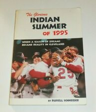 The Glorious Indian Summer of 1995 by Russell Schneider - Cleveland Indians