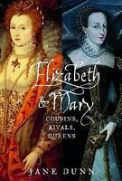 Elizabeth and Mary: Cousins, Rivals, Queens [ Dunn, Jane ] Used - Acceptable