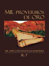 Mil Proverbios de Oro by José Luis González Martínez (2015, Hardcover)