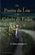 Novos Contos de Fadas: De Poeira Da Lua e de Cabelo de Fadas : Historias para...