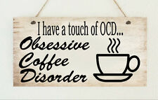 Coffee Lover OCD Drink Obsessed Funny Sign Plaque Gift Present Family Friend