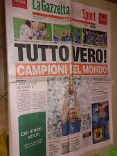 GAZZETTA DELLO SPORT 10-07-2006 ITALIA CAMPIONE DEL MONDO 2006 TUTTO VERO