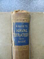 A GUIDE TO NAVAL STRATEGY, Bernard Brodie (Princeton Univ. Press, 1944)