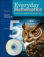 Everyday Mathematics Teacher Lession Guide Volume 1 Grade 5 by max-bell