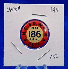"""1941 A.M.C. & B.W. of N.A. Local 186 A.F of L Sept Union Pin Pinback Button 7/8"""""""