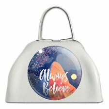 Always Believe Mountain Inspirational White Metal Cowbell Cow Bell Instrument
