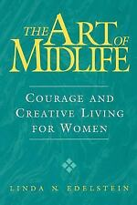 The Art of Midlife : Courage and Creative Living for Women by Linda N....