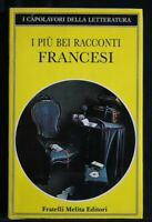 I PIU' BEI RACCONTI FRANCESI. AA.VV. Fratelli Melita Editori.