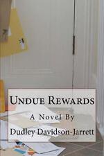 Undue Rewards by Dudley Davidson-Jarrett (2013, Paperback, Large Type)