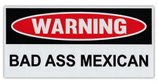 """Funny Warning Bumper Stickers - Bad Ass Mexican - 6"""" x 3"""" Decals"""