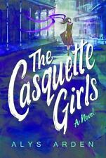 The Casquette Girls (The Casquette Girls Series) by Arden, Alys