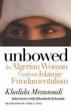 Unbowed: An Algerian Woman Confronts Islamic Fundamentalism (Critical Authors a