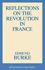 NEW - Reflections on the Revolution in France (Great Books in Philosophy)
