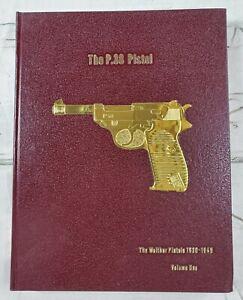 The P.38 Pistol Volume 1  Walther Pistols (1930-1945) Warren Buxton Leather