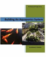 Building An Aquaponics System (the Backyard Prepper Series) (volume 1): By An...