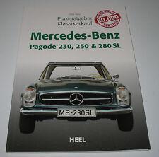 Ratgeber Mercedes W 113 Pagode 230 / 250 / 280 SL Klassiker Kauf Stand 2007!