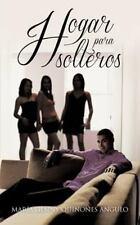 Hogar para Solteros by Mar�a Genny Qui�ones Angulo (2012, Paperback)