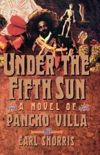 Under the Fifth Sun: A Novel of Pancho Villa-ExLibrary