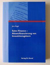 Sales Finance - Absatzfinanzierung von Investitionsgütern von Jens Kugel
