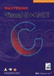 Mastering Visual C++.Net   step-by-step narrated simulation for programmers  New