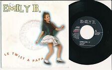 """EMILY B 45 TOURS RARE 1992 7"""" BELGIAN KIDS GIRL LE TWIST A PAPA CHRISTIAN VIDAL"""