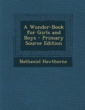 A Wonder-Book for Girls and Boys by Nathaniel Hawthorne (Paperback / softback, 2013)