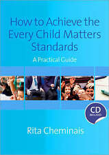 How to Achieve the Every Child Matters Standards: A Practical Guide by Cheminai
