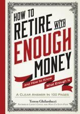How to Retire with Enough Money: And How to Know What Enough Is (Hardback or Cas
