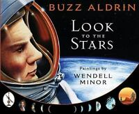 LOOK TO THE STARS by Buzz Aldrin FREE SHIPPING hardcover Children's book space