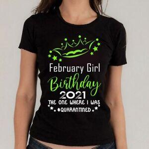 February Girl Birthday T-Shirt 2022 Quarantine Lockdown Top Gift Ladies Friends
