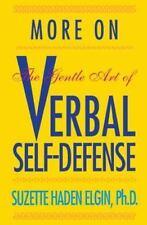 More Verbal Self-Defense: By Elgin, Suzette  Haden