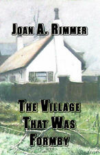 The Village That Was Formby by Joan A. Rimmer, Paperback:in VGC.
