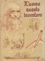 L'UOMO QUESTO INVENTORE - Dino Berretta e R.Costa 1955 illustrato A. Mattoni