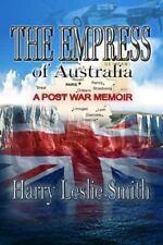 The Empress Of Australia: A Post-War Memoir: By Harry Leslie Smith