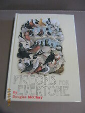 Pigeons for everyone by Douglas McClary 1999 Excellent condition hard bound