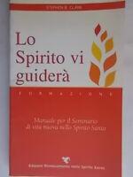 Lo spirito vi guiderà manuale Clark stephen rinnovamento spirito santo religione