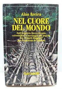 Alan Ereira Nel cuore del mondo Garzanti 1992 1° edizione